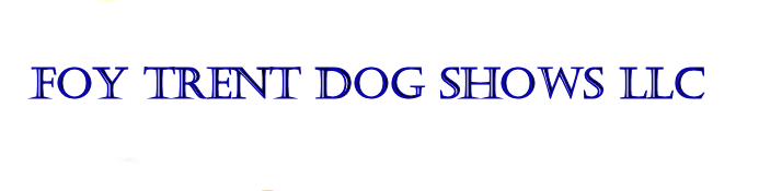 Foy Trent Dog Show Superintendent List Of All Upcoming Shows